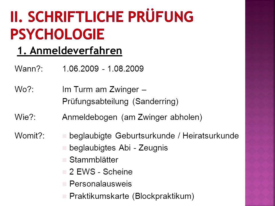 1. Anmeldeverfahren Wann?:1.06.2009 - 1.08.2009 Wo?:Im Turm am Zwinger – Prüfungsabteilung (Sanderring) Wie?:Anmeldebogen (am Zwinger abholen) Womit?: