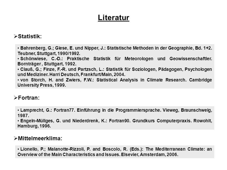 Literatur Statistik: Fortran: Mittelmeerklima: Lionello, P.; Malanotte-Rizzoli, P. and Boscolo, R. (Eds.): The Mediterranean Climate: an Overview of t