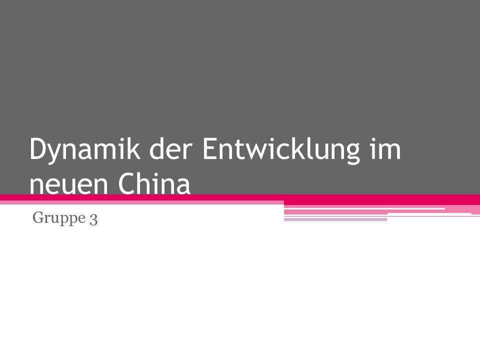 Dynamik der Entwicklung im neuen China Gruppe 3