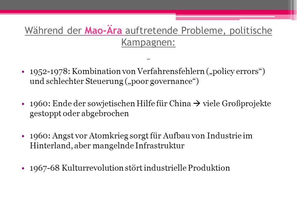 Während der Mao-Ära auftretende Probleme, politische Kampagnen: 1952-1978: Kombination von Verfahrensfehlern (policy errors) und schlechter Steuerung