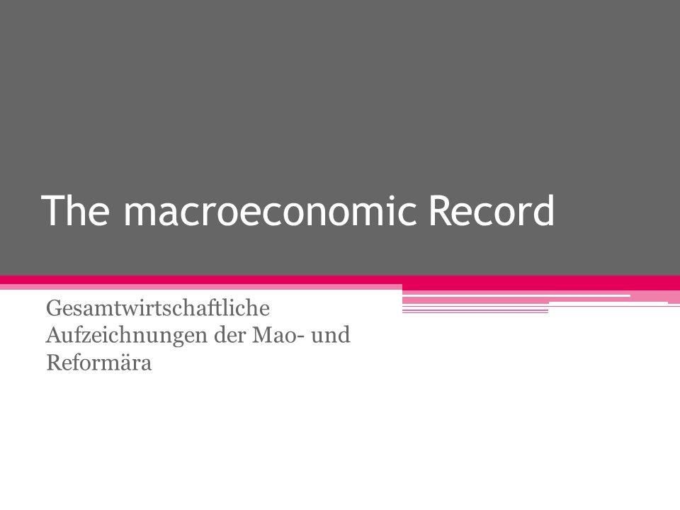 The macroeconomic Record Gesamtwirtschaftliche Aufzeichnungen der Mao- und Reformära