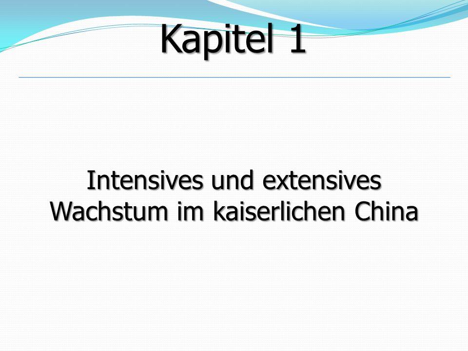 Kapitel 1 Intensives und extensives Wachstum im kaiserlichen China