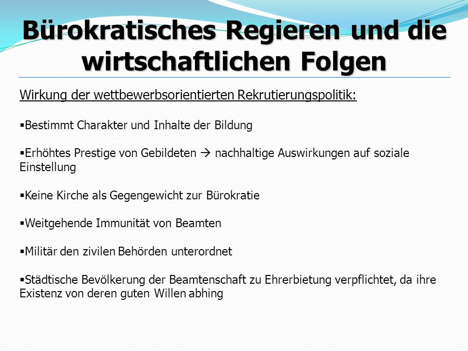 Bürokratisches Regieren und die wirtschaftlichen Folgen Wirkung der wettbewerbsorientierten Rekrutierungspolitik: Bestimmt Charakter und Inhalte der B