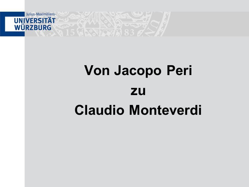 Von Jacopo Peri zu Claudio Monteverdi