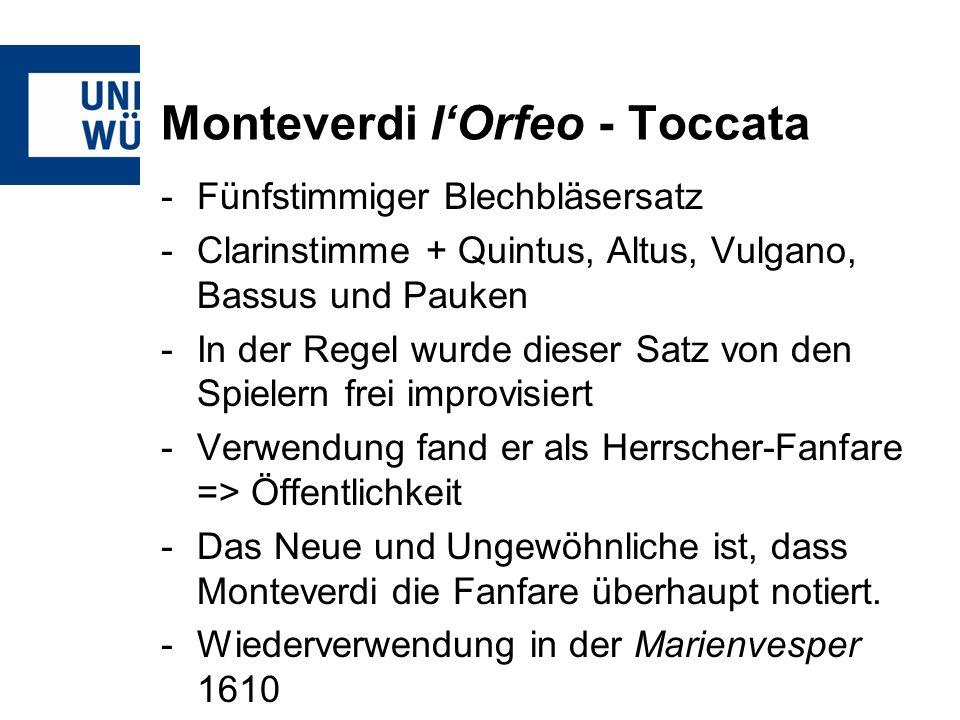 Monteverdi lOrfeo - Toccata -Fünfstimmiger Blechbläsersatz -Clarinstimme + Quintus, Altus, Vulgano, Bassus und Pauken -In der Regel wurde dieser Satz