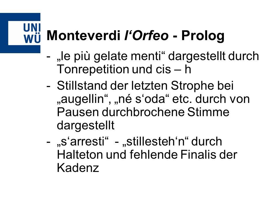 Monteverdi lOrfeo - Prolog -le più gelate menti dargestellt durch Tonrepetition und cis – h -Stillstand der letzten Strophe bei augellin, né soda etc.