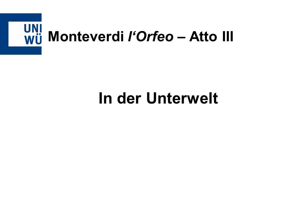 Monteverdi lOrfeo – Atto III In der Unterwelt
