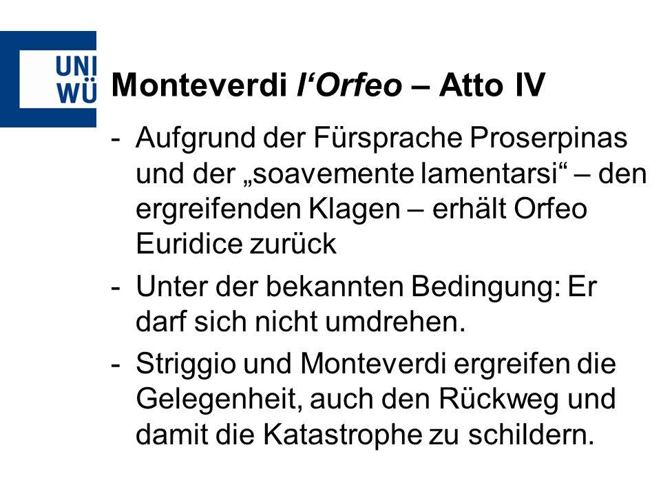 Monteverdi lOrfeo – Atto IV -Aufgrund der Fürsprache Proserpinas und der soavemente lamentarsi – den ergreifenden Klagen – erhält Orfeo Euridice zurüc