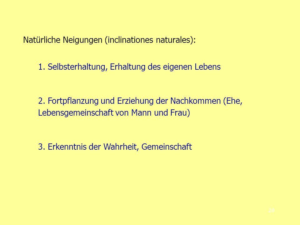 20 Natürliche Neigungen (inclinationes naturales): 1.