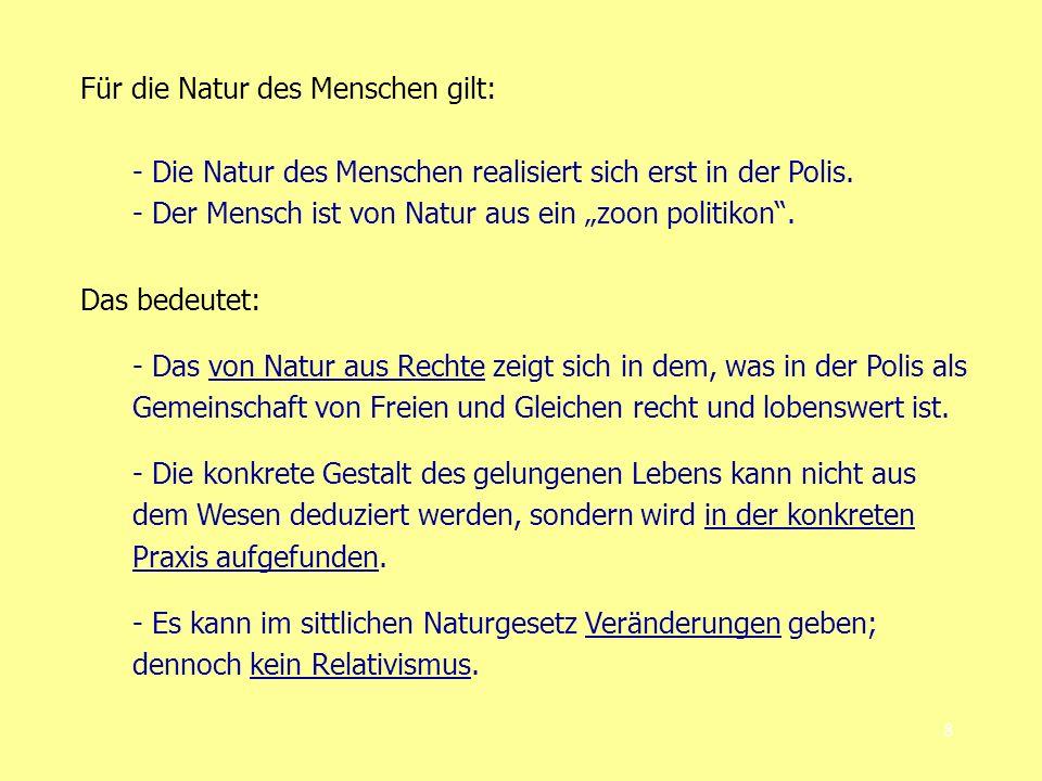 8 Für die Natur des Menschen gilt: - Die Natur des Menschen realisiert sich erst in der Polis.