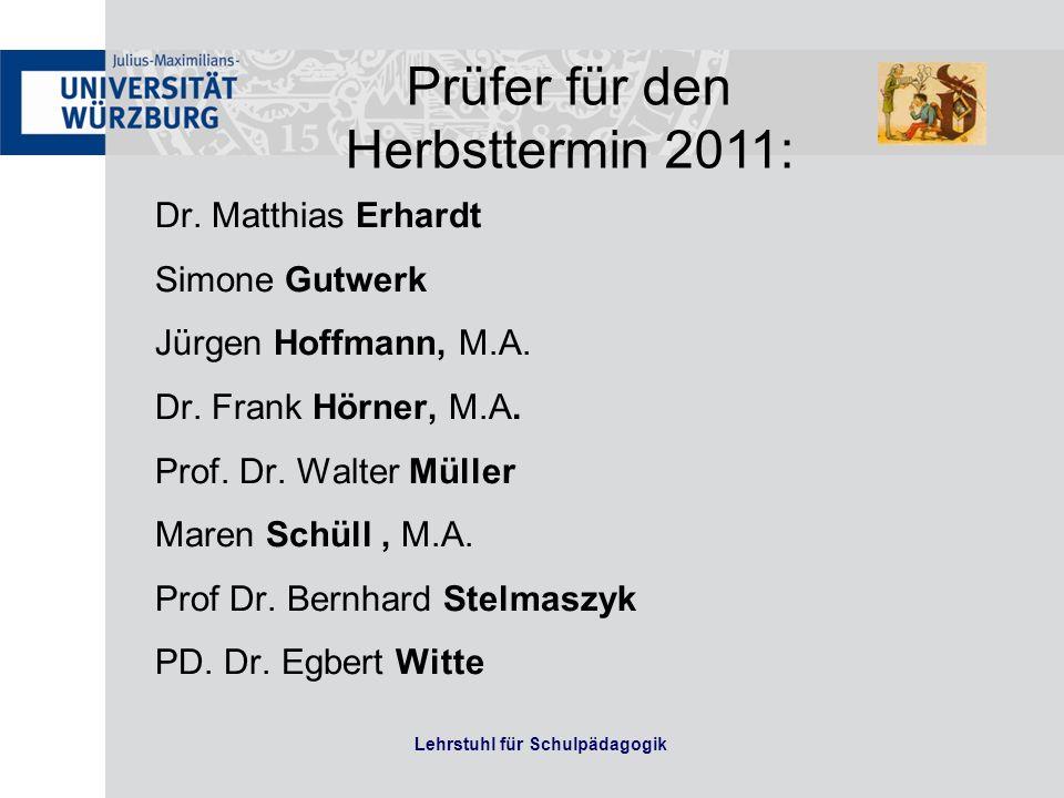 Lehrstuhl für Schulpädagogik Dr. Matthias Erhardt Simone Gutwerk Jürgen Hoffmann, M.A. Dr. Frank Hörner, M.A. Prof. Dr. Walter Müller Maren Schüll, M.