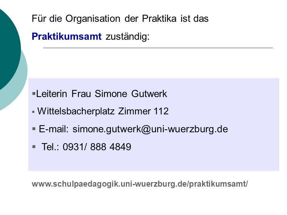 Für die Organisation der Praktika ist das Praktikumsamt zuständig: Leiterin Frau Simone Gutwerk Wittelsbacherplatz Zimmer 112 E-mail: simone.gutwerk@u