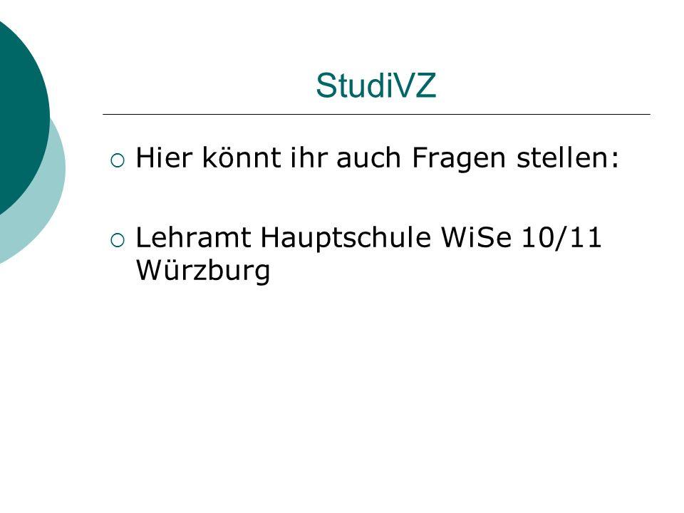 StudiVZ Hier könnt ihr auch Fragen stellen: Lehramt Hauptschule WiSe 10/11 Würzburg
