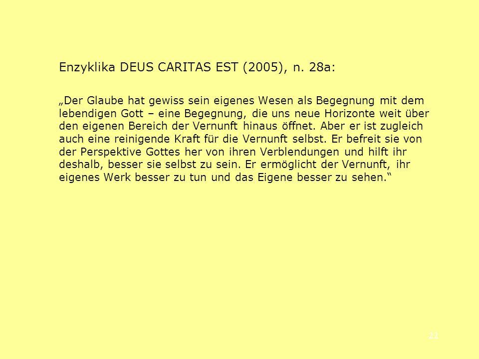 22 Enzyklika DEUS CARITAS EST (2005), n. 28a: Der Glaube hat gewiss sein eigenes Wesen als Begegnung mit dem lebendigen Gott – eine Begegnung, die uns