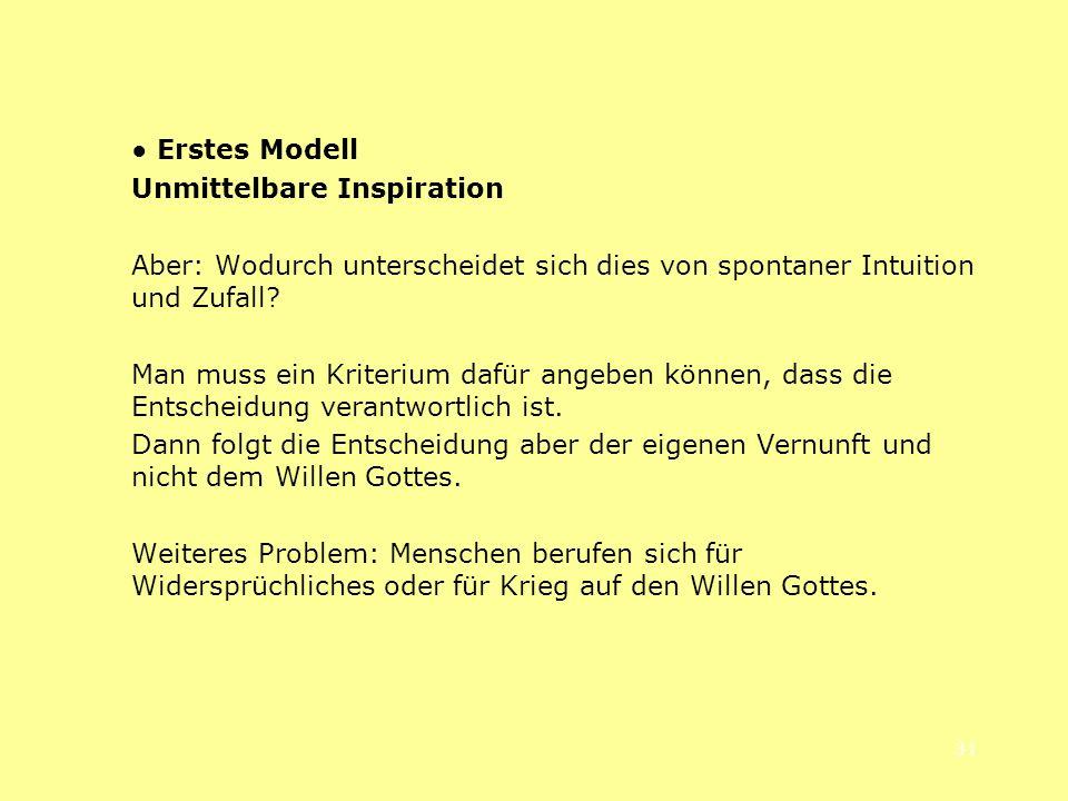 31 Erstes Modell Unmittelbare Inspiration Aber: Wodurch unterscheidet sich dies von spontaner Intuition und Zufall? Man muss ein Kriterium dafür angeb