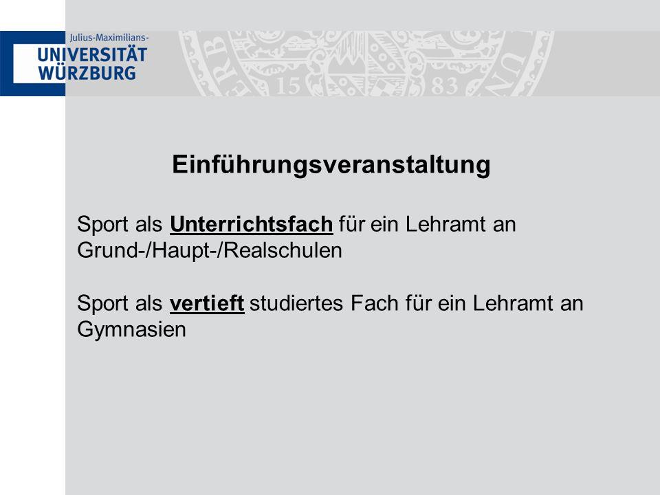 Einführungsveranstaltung Sport als Unterrichtsfach für ein Lehramt an Grund-/Haupt-/Realschulen Sport als vertieft studiertes Fach für ein Lehramt an