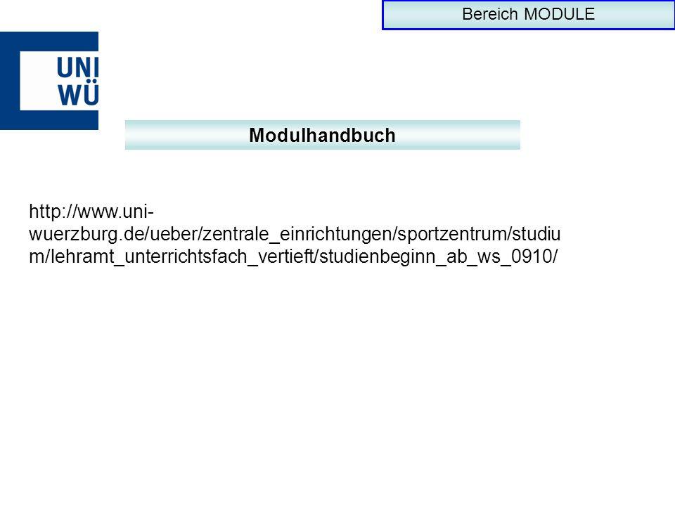Bereich MODULE Modulhandbuch http://www.uni- wuerzburg.de/ueber/zentrale_einrichtungen/sportzentrum/studiu m/lehramt_unterrichtsfach_vertieft/studienb