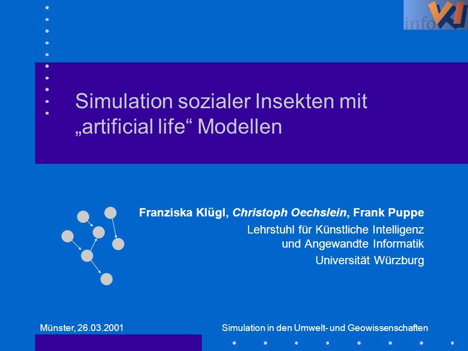 Simulation sozialer Insekten mit artificial life Modellen Franziska Klügl, Christoph Oechslein, Frank Puppe Lehrstuhl für Künstliche Intelligenz und A