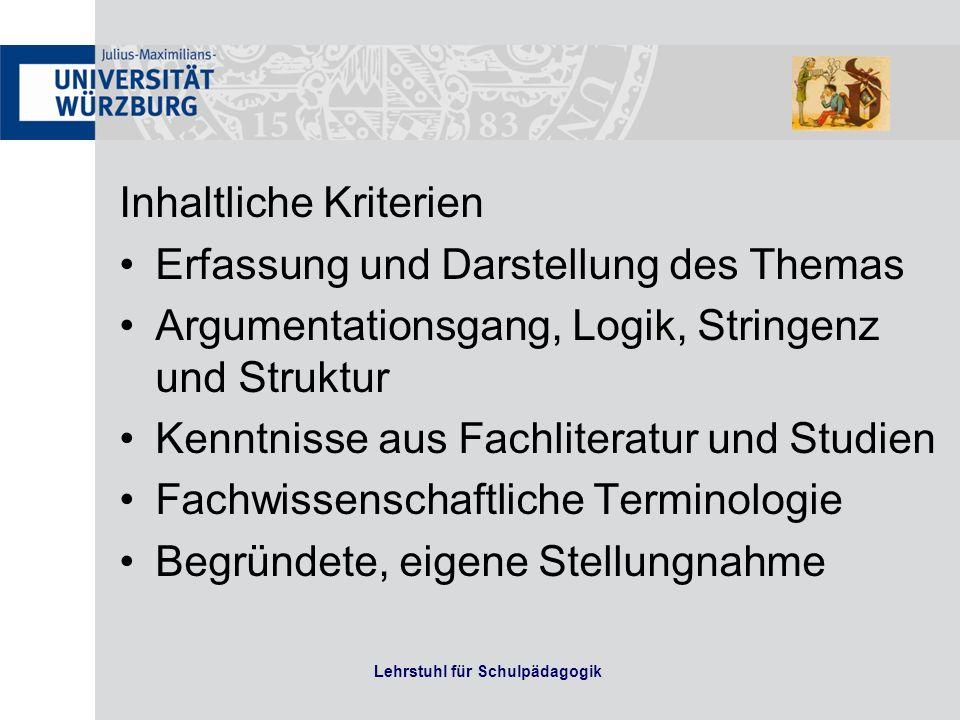 Inhaltliche Kriterien Erfassung und Darstellung des Themas Argumentationsgang, Logik, Stringenz und Struktur Kenntnisse aus Fachliteratur und Studien