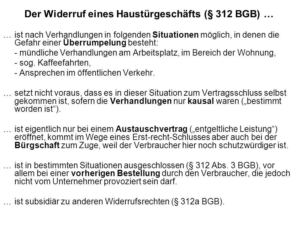 Der Widerruf eines Haustürgeschäfts (§ 312 BGB) … …ist nach Verhandlungen in folgenden Situationen möglich, in denen die Gefahr einer Überrumpelung be