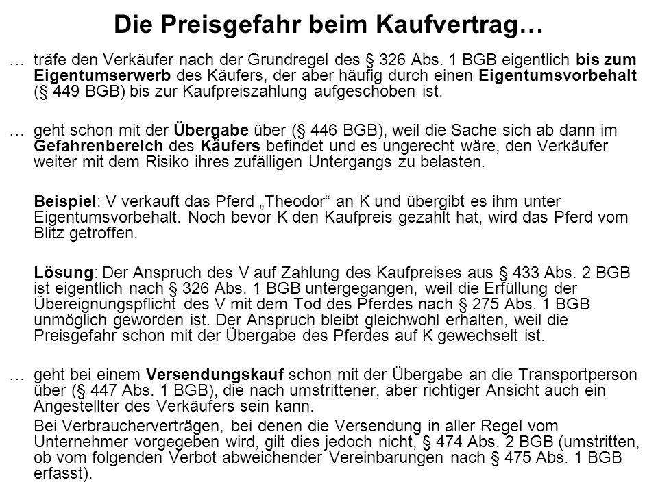 Die Preisgefahr beim Kaufvertrag… …träfe den Verkäufer nach der Grundregel des § 326 Abs. 1 BGB eigentlich bis zum Eigentumserwerb des Käufers, der ab