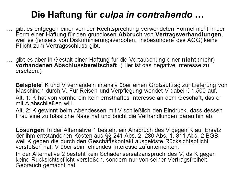 Die Haftung für culpa in contrahendo … … gibt es entgegen einer von der Rechtsprechung verwendeten Formel nicht in der Form einer Haftung für den grun