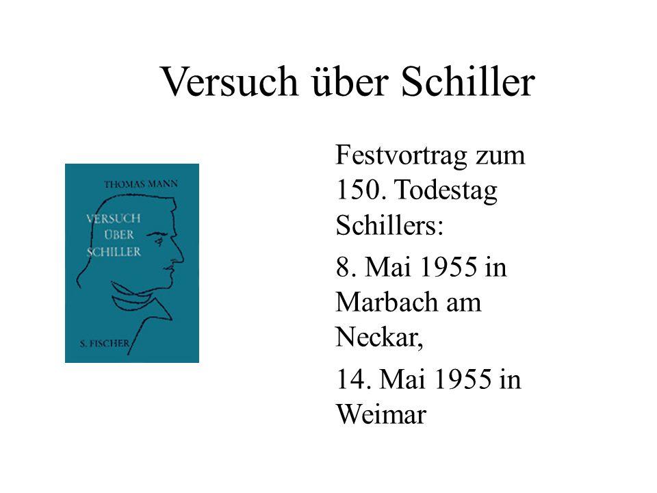 Festvortrag zum 150. Todestag Schillers: 8. Mai 1955 in Marbach am Neckar, 14. Mai 1955 in Weimar Versuch über Schiller