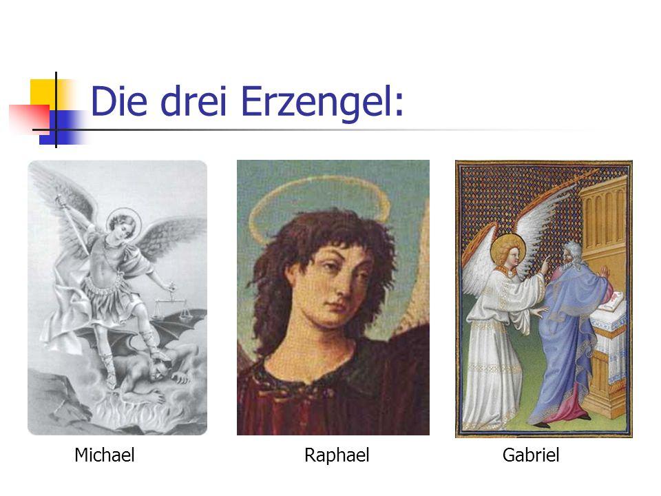 Die drei Erzengel: MichaelRaphael Gabriel