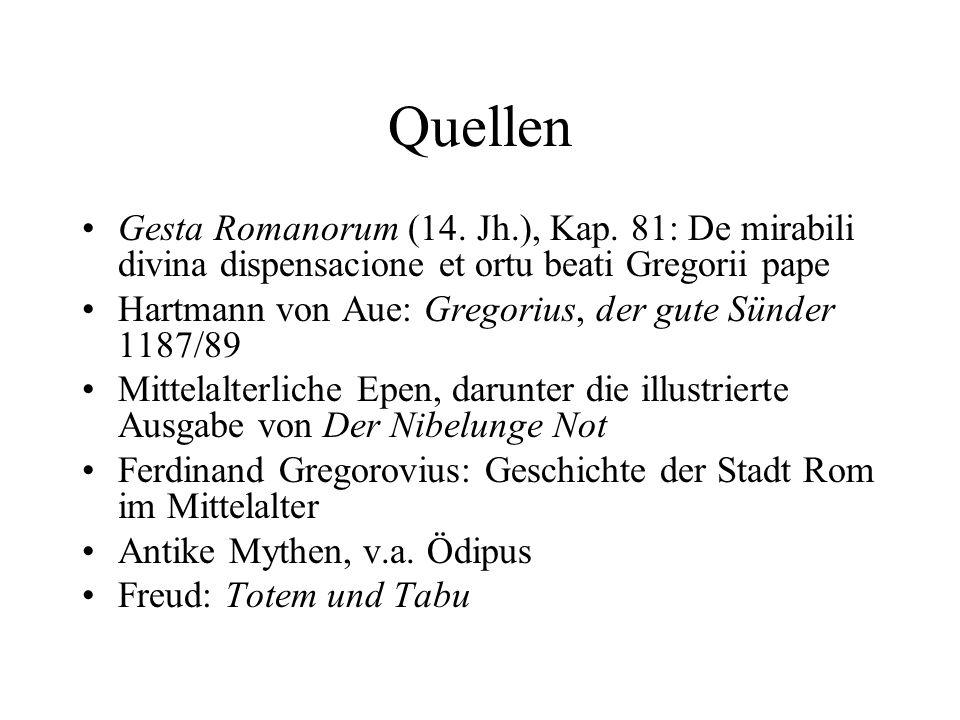 Quellen Gesta Romanorum (14. Jh.), Kap. 81: De mirabili divina dispensacione et ortu beati Gregorii pape Hartmann von Aue: Gregorius, der gute Sünder