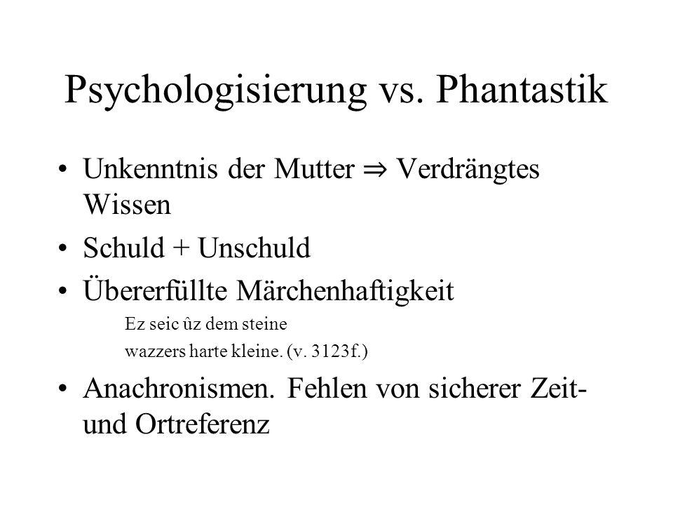 Psychologisierung vs. Phantastik Unkenntnis der Mutter Verdrängtes Wissen Schuld + Unschuld Übererfüllte Märchenhaftigkeit Ez seic ûz dem steine wazze