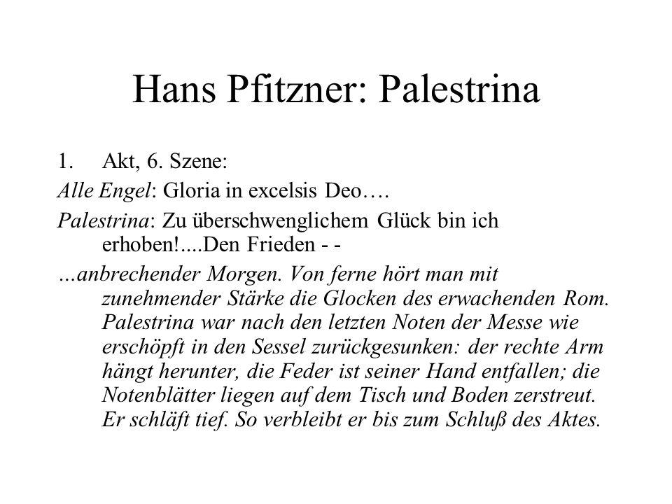 Hans Pfitzner: Palestrina 1.Akt, 6. Szene: Alle Engel: Gloria in excelsis Deo…. Palestrina: Zu überschwenglichem Glück bin ich erhoben!....Den Frieden