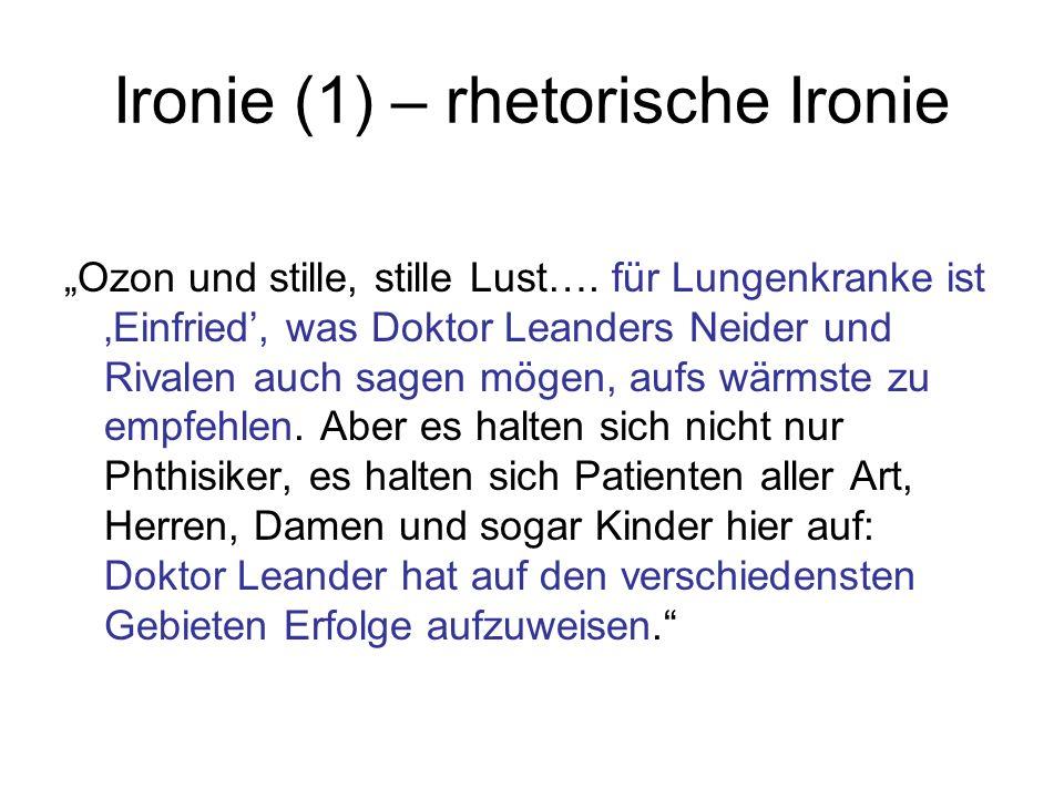 Ironie (1) – rhetorische Ironie Ozon und stille, stille Lust…. für Lungenkranke ist Einfried, was Doktor Leanders Neider und Rivalen auch sagen mögen,