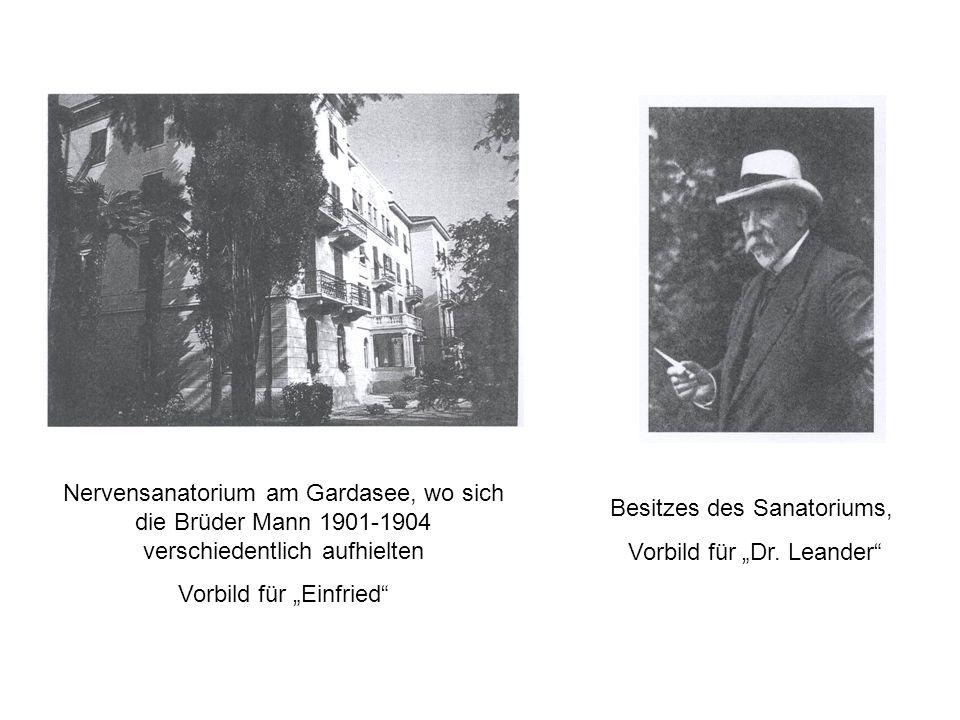 Nervensanatorium am Gardasee, wo sich die Brüder Mann 1901-1904 verschiedentlich aufhielten Vorbild für Einfried Besitzes des Sanatoriums, Vorbild für Dr.