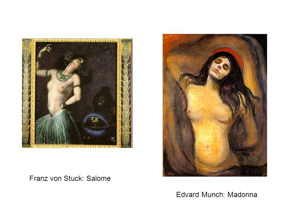 Franz von Stuck: Salome Edvard Munch: Madonna