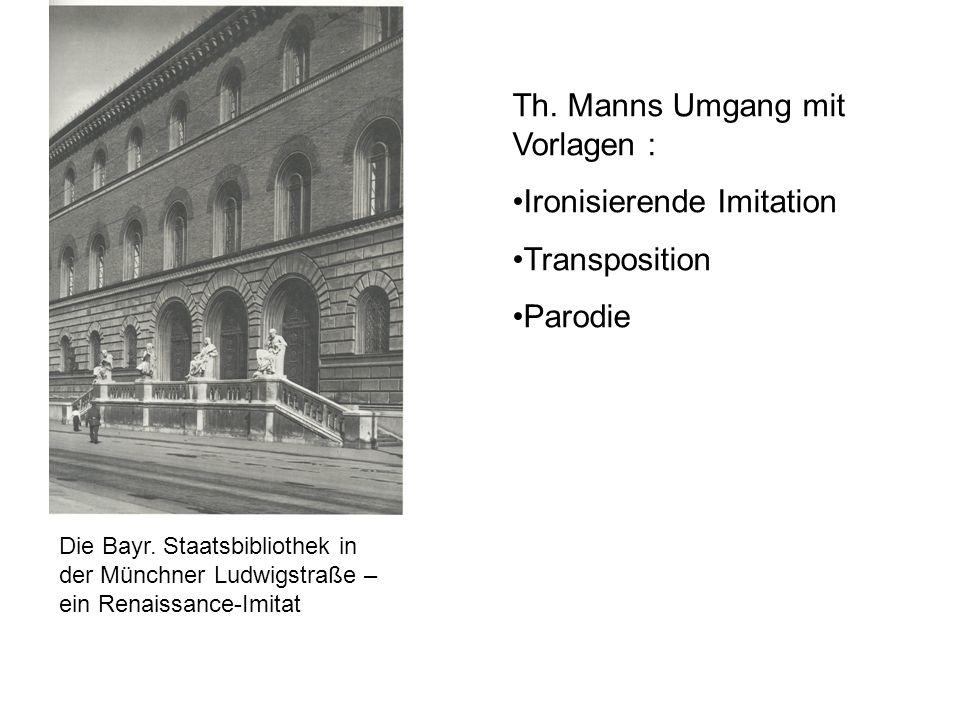 Die Bayr. Staatsbibliothek in der Münchner Ludwigstraße – ein Renaissance-Imitat Th. Manns Umgang mit Vorlagen : Ironisierende Imitation Transposition