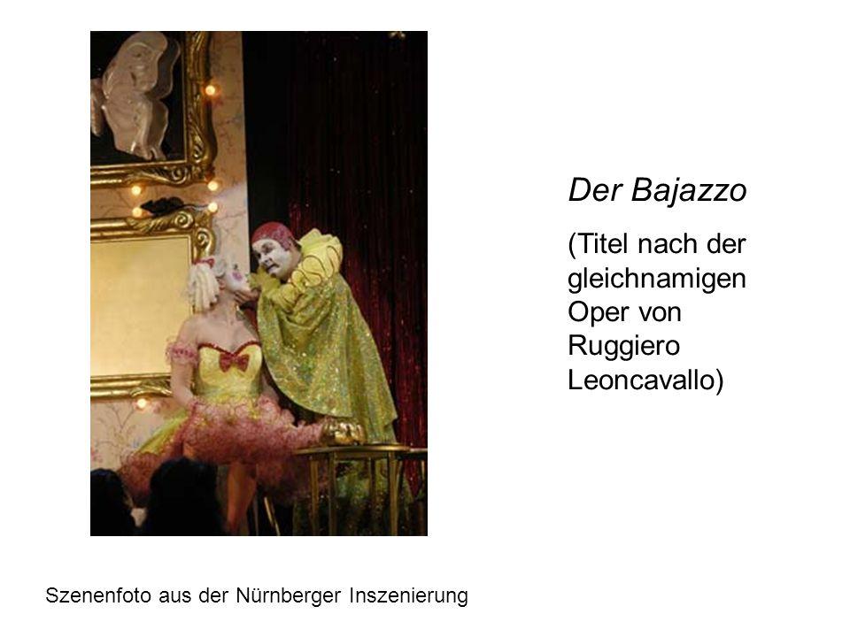 Der Bajazzo (Titel nach der gleichnamigen Oper von Ruggiero Leoncavallo) Szenenfoto aus der Nürnberger Inszenierung