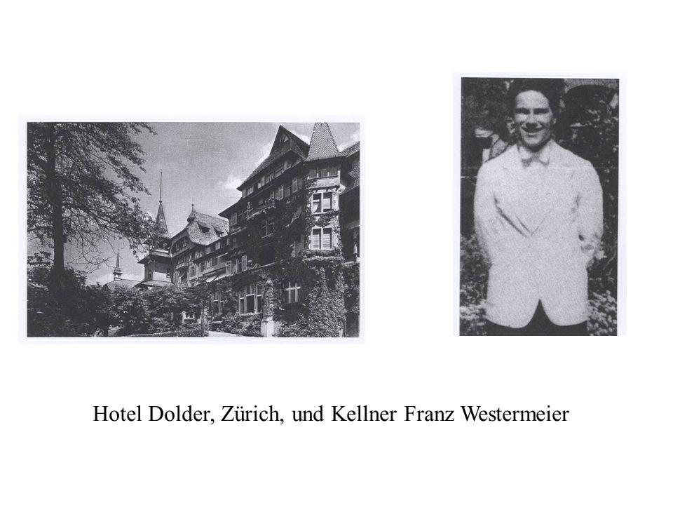 Hotel Dolder, Zürich, und Kellner Franz Westermeier