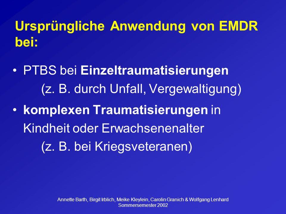 Annette Barth, Birgit Irblich, Meike Kleylein, Carolin Granich & Wolfgang Lenhard Sommersemester 2002 4.