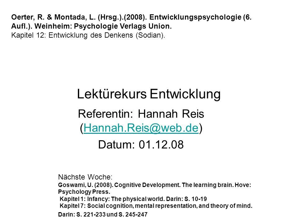 Lektürekurs Entwicklung Referentin: Hannah Reis (Hannah.Reis@web.de)Hannah.Reis@web.de Datum: 01.12.08 Oerter, R. & Montada, L. (Hrsg.).(2008). Entwic