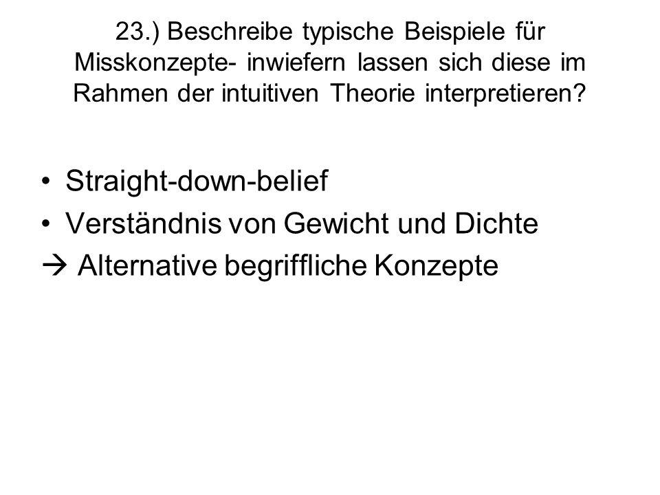 23.) Beschreibe typische Beispiele für Misskonzepte- inwiefern lassen sich diese im Rahmen der intuitiven Theorie interpretieren? Straight-down-belief