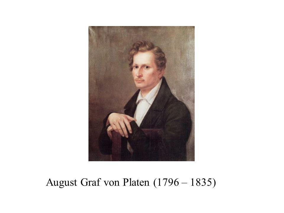 August Graf von Platen (1796 – 1835)