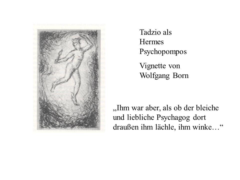 Tadzio als Hermes Psychopompos Vignette von Wolfgang Born Ihm war aber, als ob der bleiche und liebliche Psychagog dort draußen ihm lächle, ihm winke…