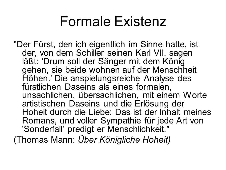 Dualismen ScheinSein GeistLeben Apollinischdionysisch (Nietzsche) Sentimentalnaiv (Schiller) In Königliche Hoheit: Ich Wir Fürst Volk Würde Bequemer Sinn