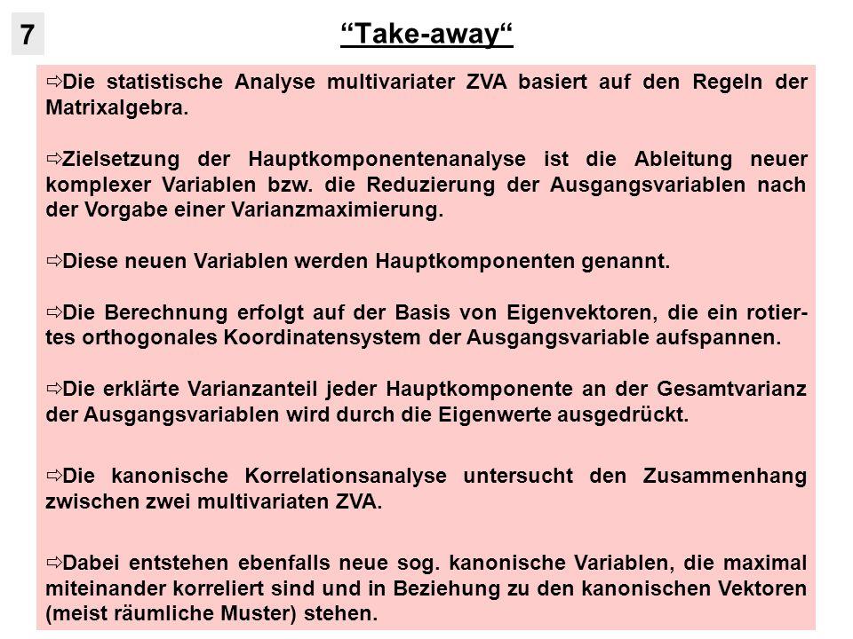 Take-away Die statistische Analyse multivariater ZVA basiert auf den Regeln der Matrixalgebra. Zielsetzung der Hauptkomponentenanalyse ist die Ableitu