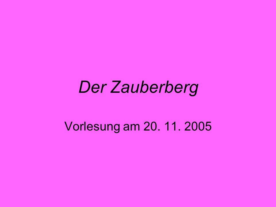 Der Zauberberg Vorlesung am 20. 11. 2005