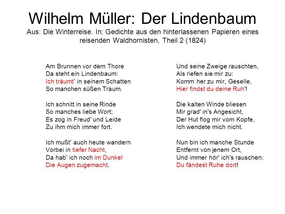 Wilhelm Müller: Der Lindenbaum Aus: Die Winterreise. In: Gedichte aus den hinterlassenen Papieren eines reisenden Waldhornisten, Theil 2 (1824) Am Bru