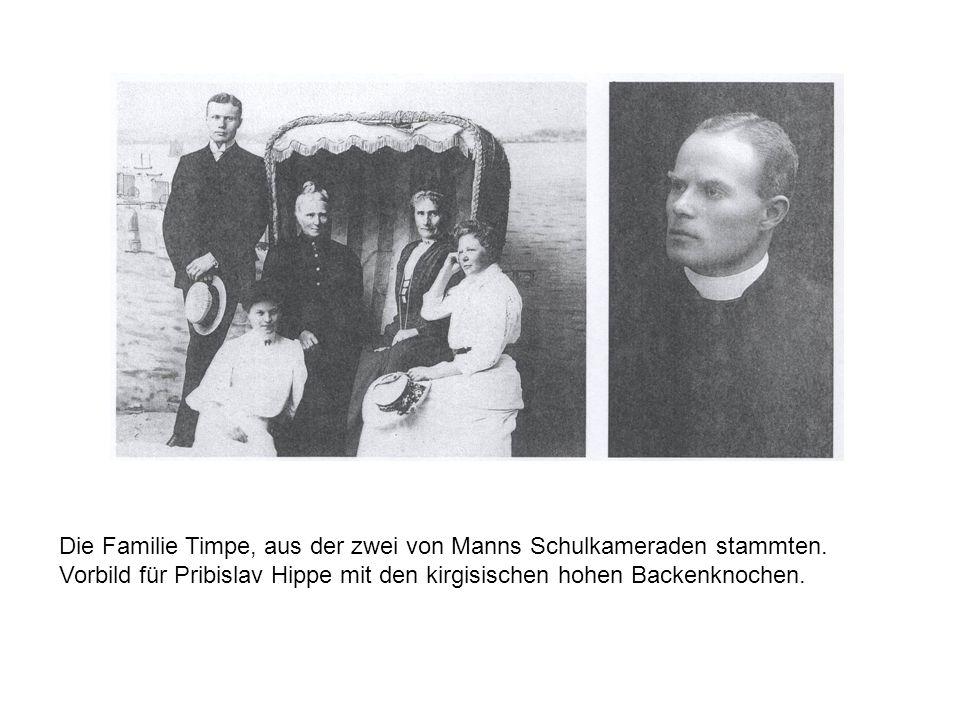 Die Familie Timpe, aus der zwei von Manns Schulkameraden stammten. Vorbild für Pribislav Hippe mit den kirgisischen hohen Backenknochen.