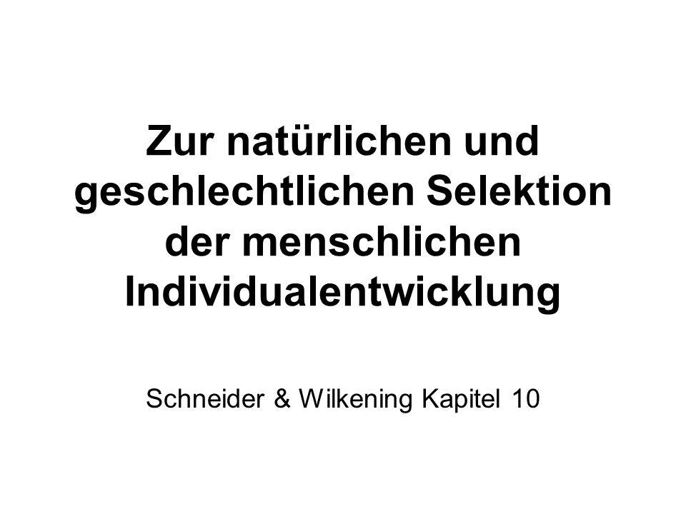 Zur natürlichen und geschlechtlichen Selektion der menschlichen Individualentwicklung Schneider & Wilkening Kapitel 10