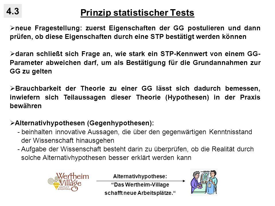Prinzip statistischer Tests 4.3 neue Fragestellung: zuerst Eigenschaften der GG postulieren und dann prüfen, ob diese Eigenschaften durch eine STP bes