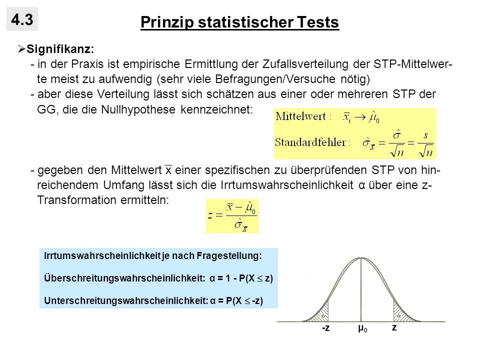 Prinzip statistischer Tests 4.3 Signifikanz: - in der Praxis ist empirische Ermittlung der Zufallsverteilung der STP-Mittelwer- te meist zu aufwendig